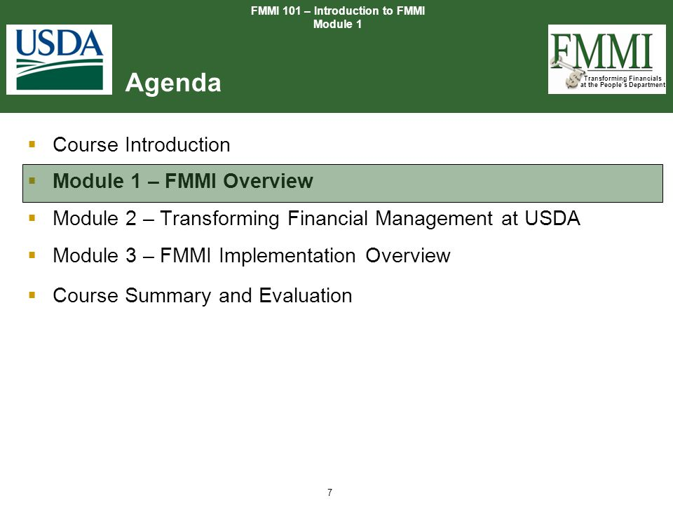 Transforming Financials at the People's Department 7  Course Introduction  Module 1 – FMMI Overview  Module 2 – Transforming Financial Management a