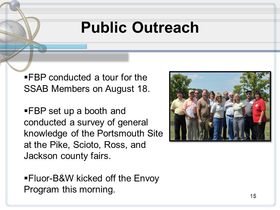 15 Public Outreach  FBP conducted a tour for the SSAB Members on August 18.