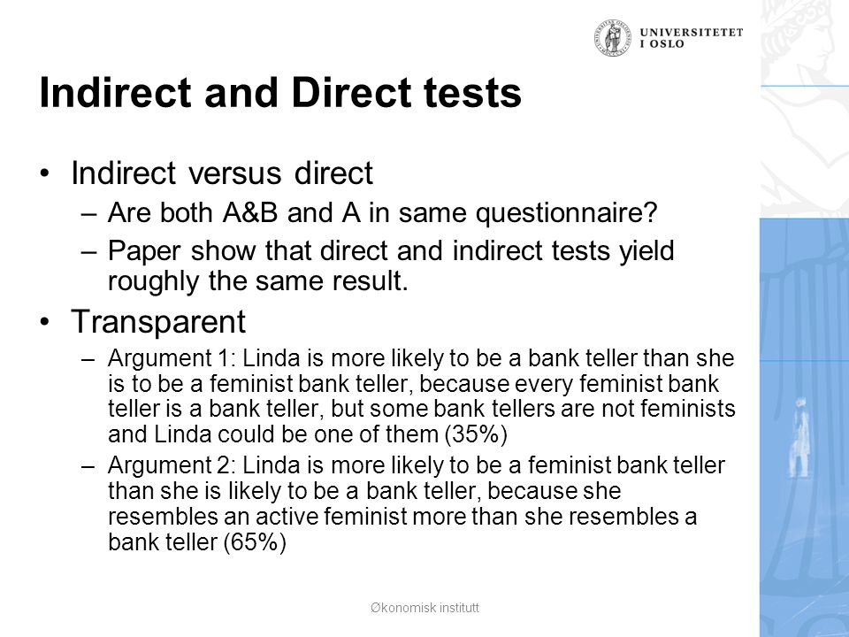 Indirect and Direct tests Indirect versus direct –Are both A&B and A in same questionnaire? –Paper show that direct and indirect tests yield roughly t
