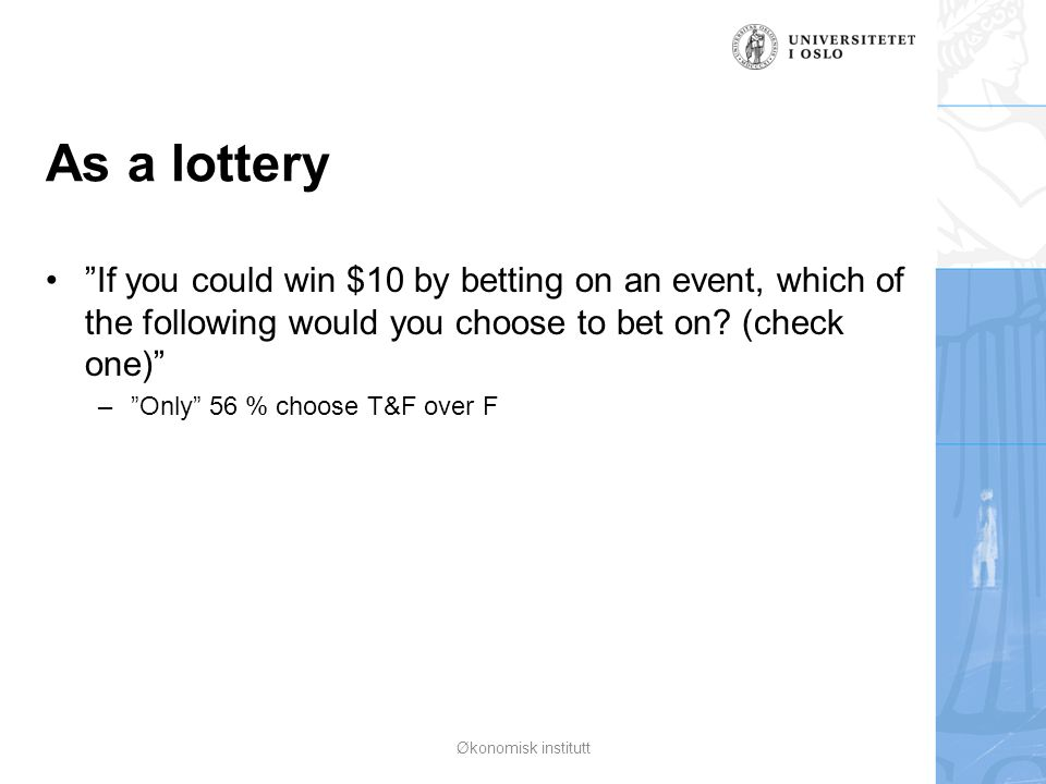 "As a lottery ""If you could win $10 by betting on an event, which of the following would you choose to bet on? (check one)"" –""Only"" 56 % choose T&F ove"