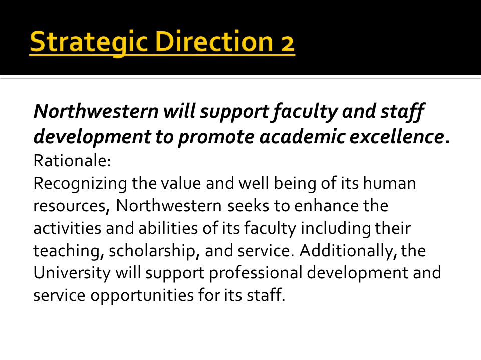 Northwestern will support faculty and staff development to promote academic excellence.