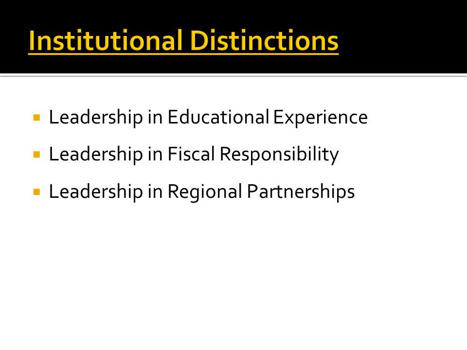  Leadership in Educational Experience  Leadership in Fiscal Responsibility  Leadership in Regional Partnerships