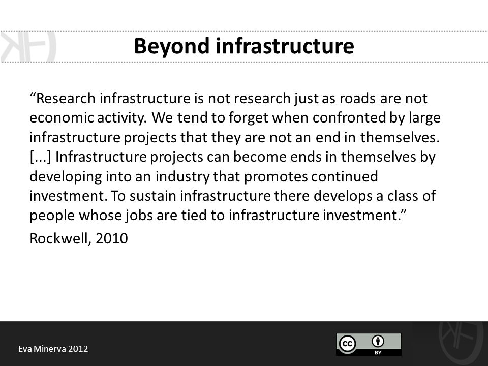 Beyond infrastructure Research infrastructure is not research just as roads are not economic activity.