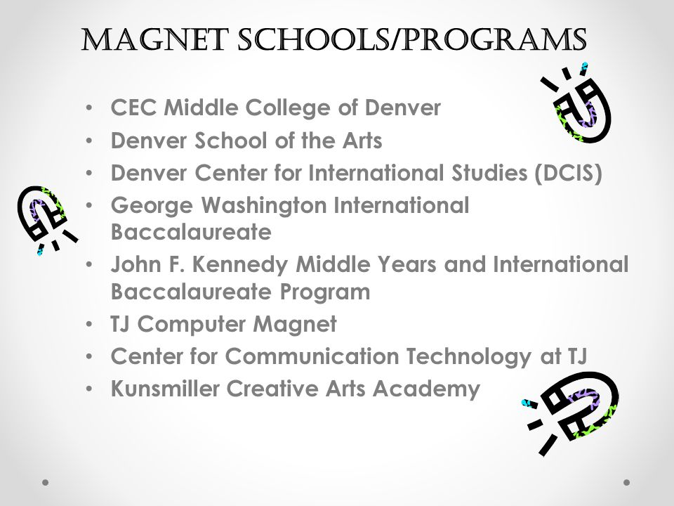 CEC Middle College of Denver Denver School of the Arts Denver Center for International Studies (DCIS) George Washington International Baccalaureate John F.