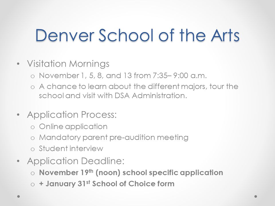 Denver School of the Arts Visitation Mornings o November 1, 5, 8, and 13 from 7:35– 9:00 a.m.