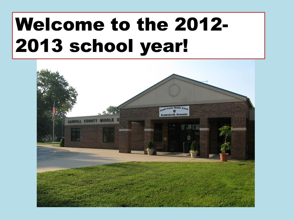 Welcome to the 2012- 2013 school year!