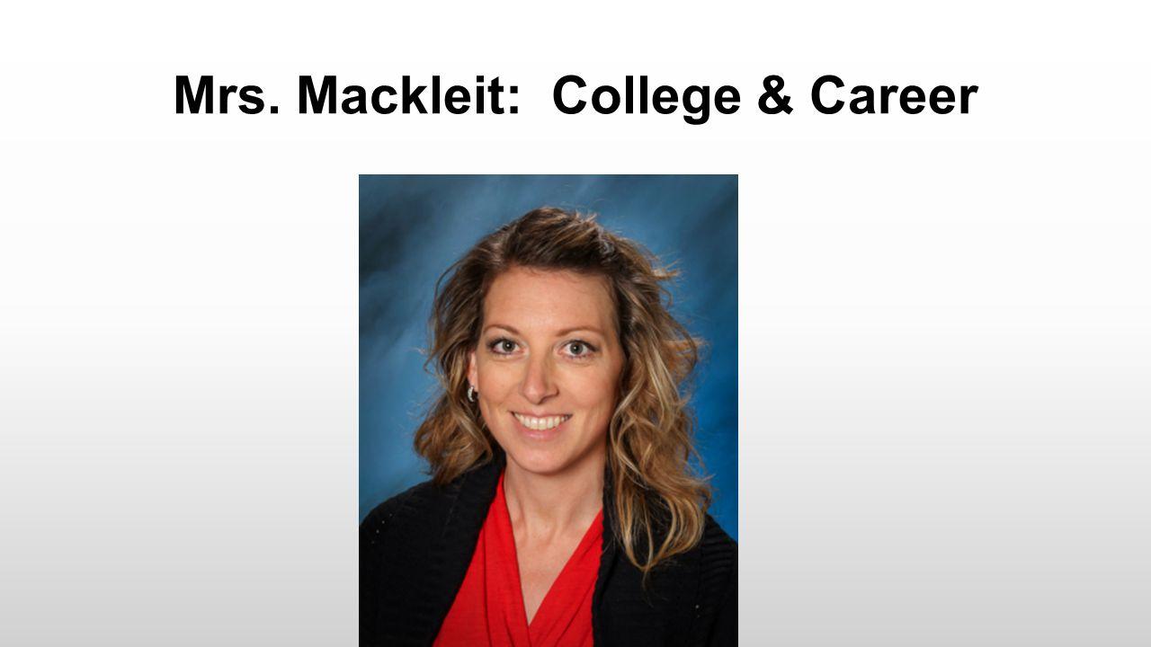 Mrs. Mackleit: College & Career