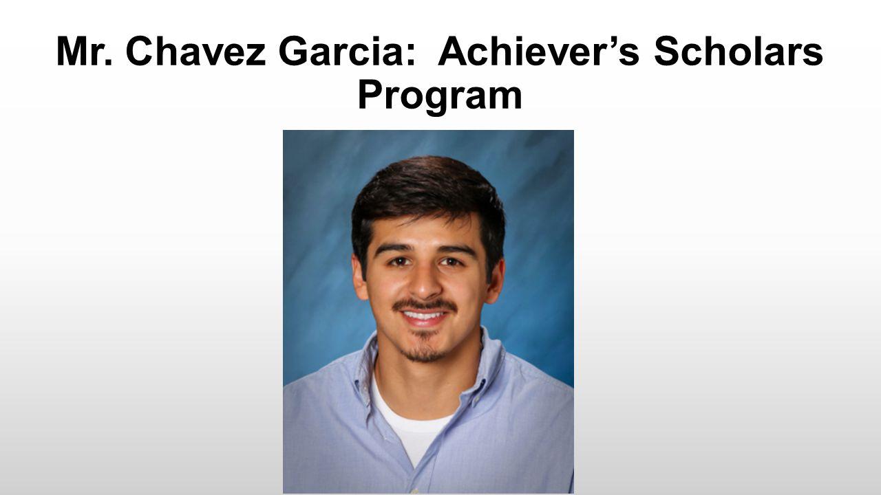 Mr. Chavez Garcia: Achiever's Scholars Program
