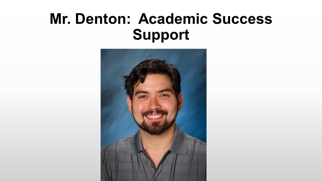 Mr. Denton: Academic Success Support