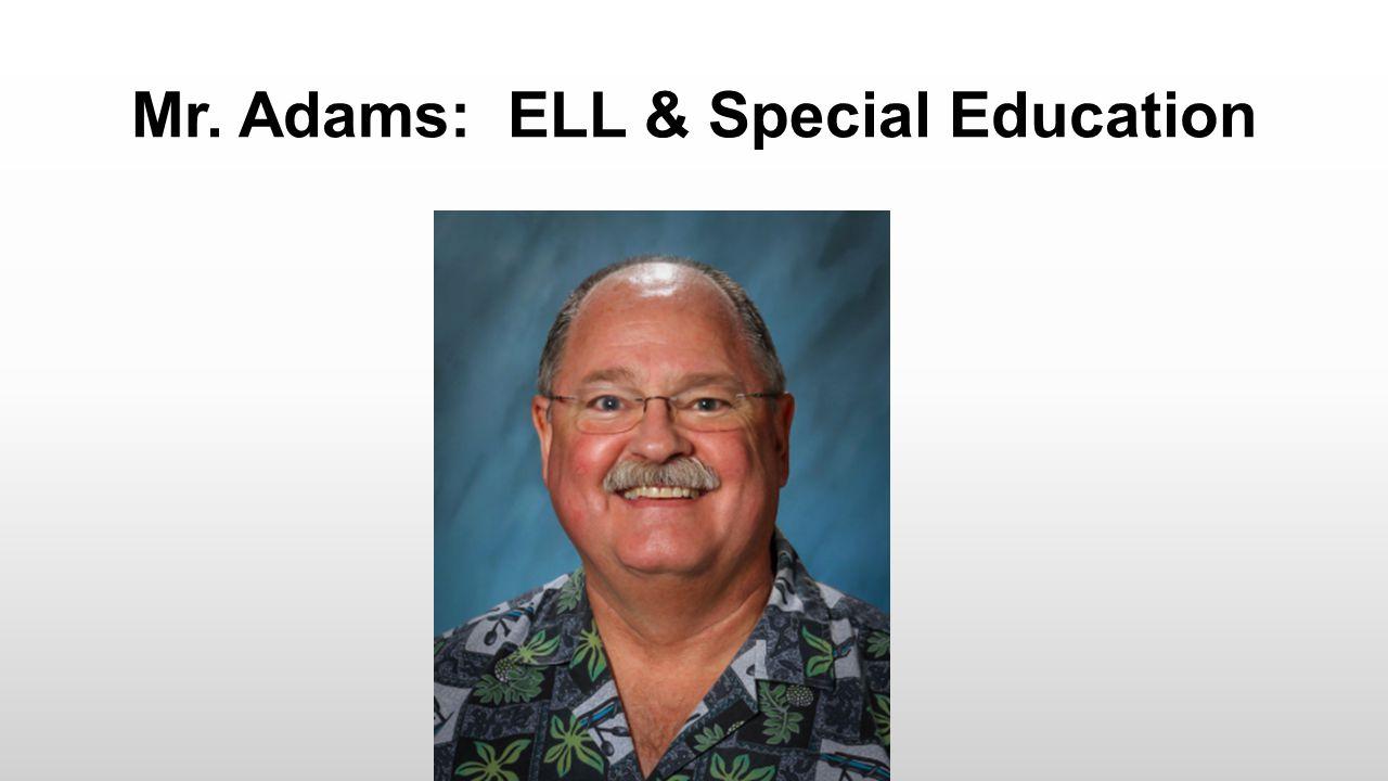 Mr. Adams: ELL & Special Education