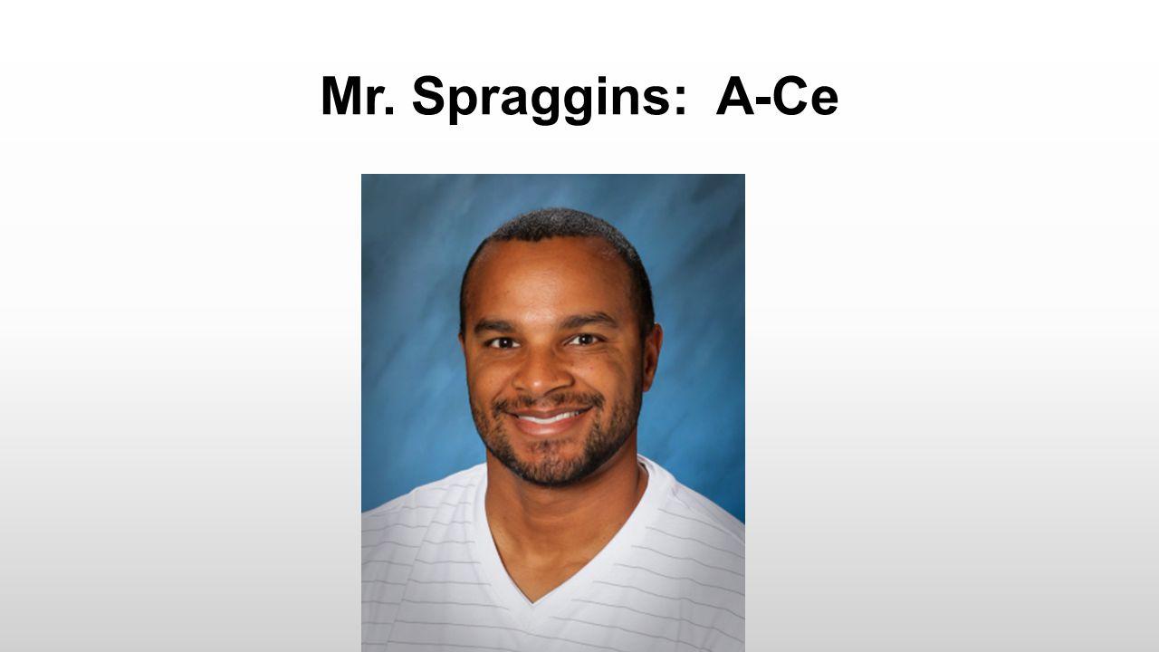 Mr. Spraggins: A-Ce