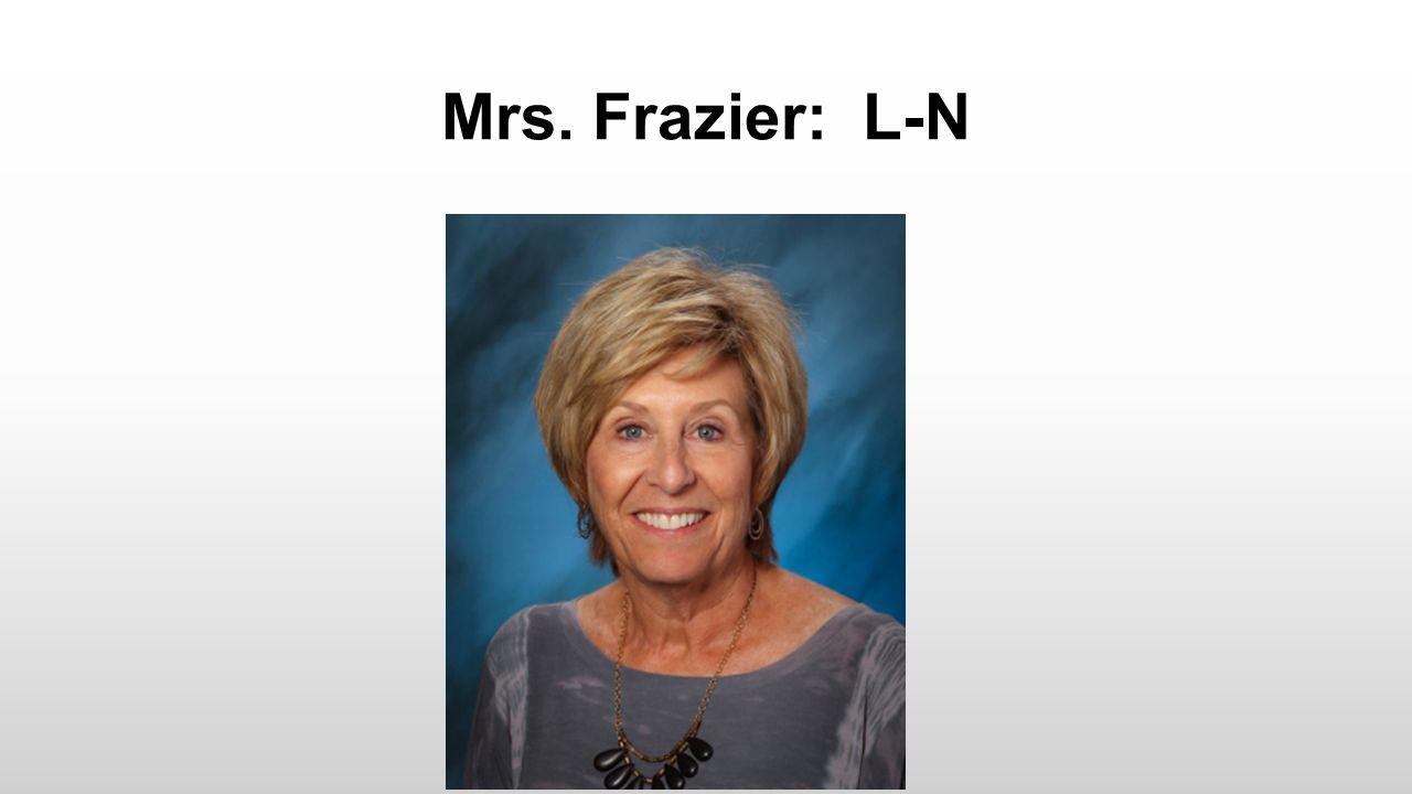 Mrs. Frazier: L-N
