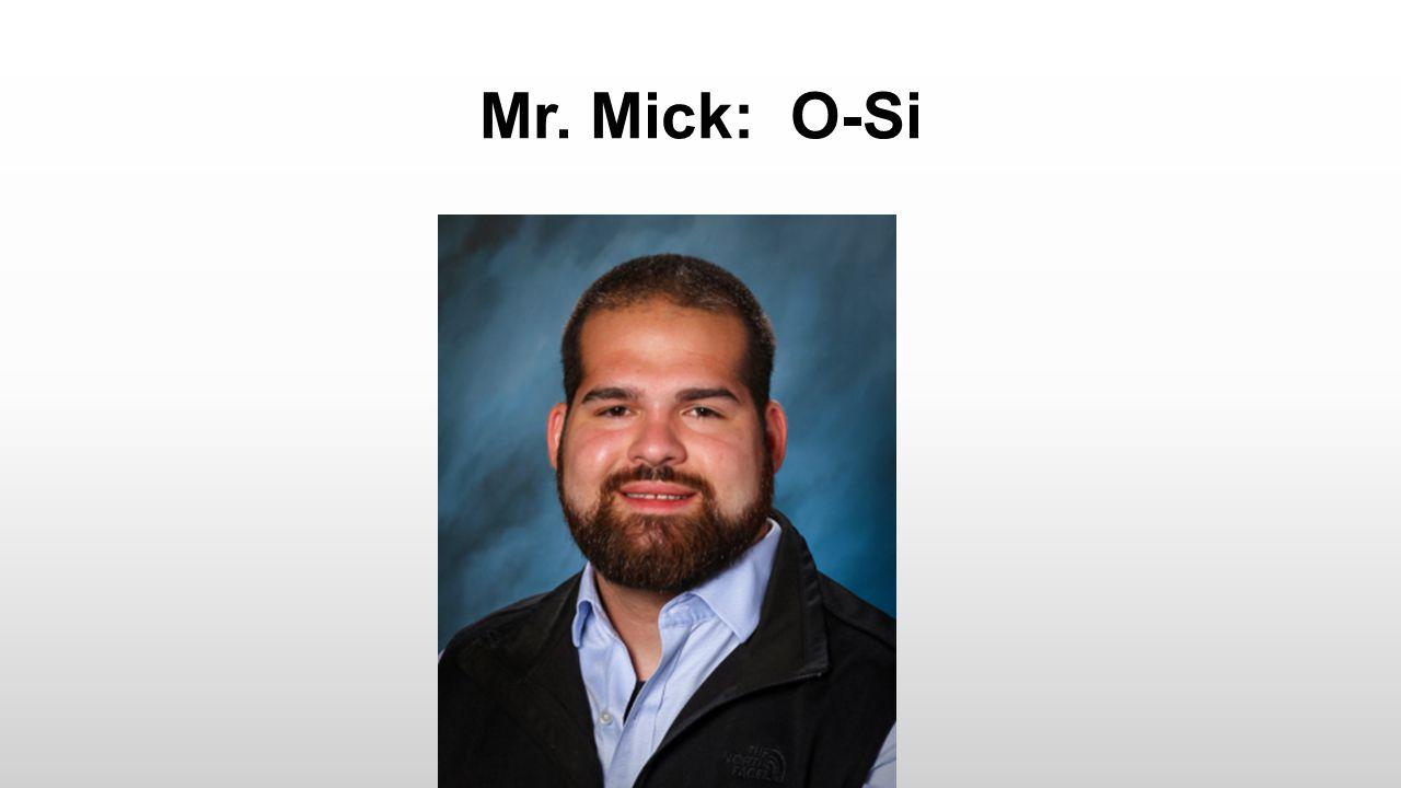 Mr. Mick: O-Si