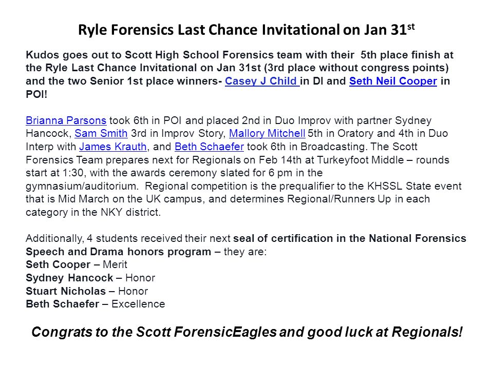 Ryle Forensics Last Chance Invitational on Jan 31 st Kudos goes out to Scott High School Forensics team with their 5th place finish at the Ryle Last C