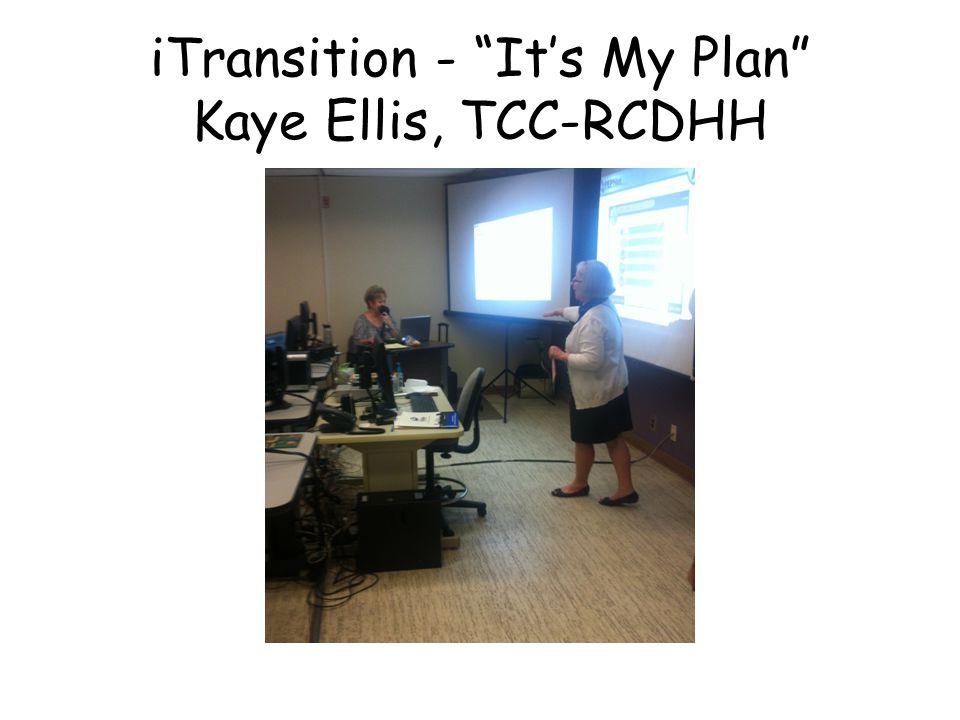 iTransition - It's My Plan Kaye Ellis, TCC-RCDHH