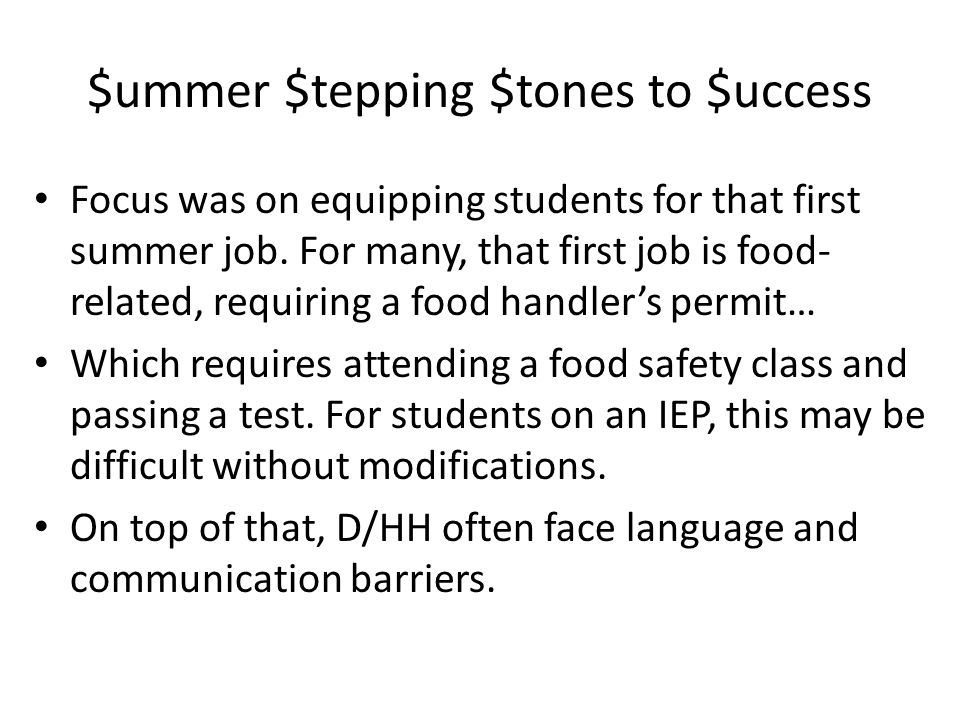 $ummer $tepping $tones to $uccess Focus was on equipping students for that first summer job.