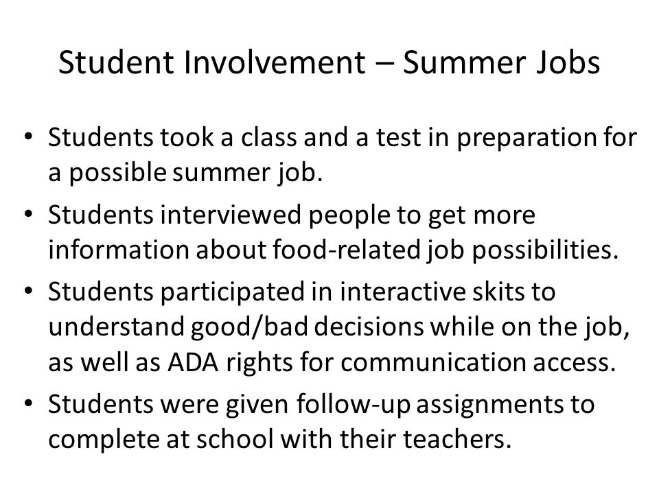 Student Involvement – Summer Jobs Students took a class and a test in preparation for a possible summer job.