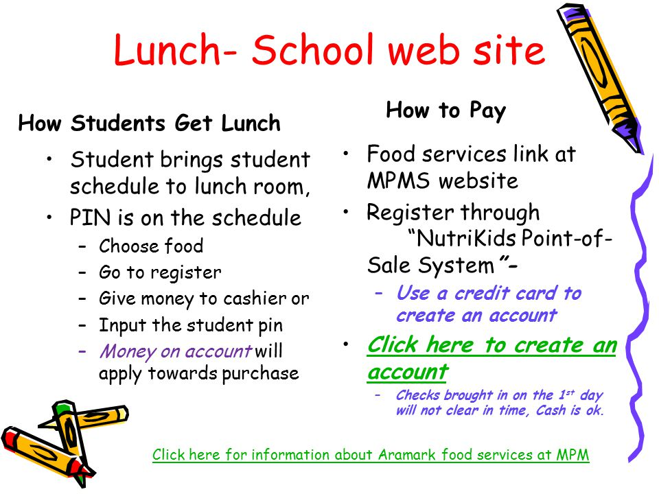 "Lunch- School web site How to Pay Food services link at MPMS website Register through ""NutriKids Point-of- Sale System""- –Use a credit card to create"
