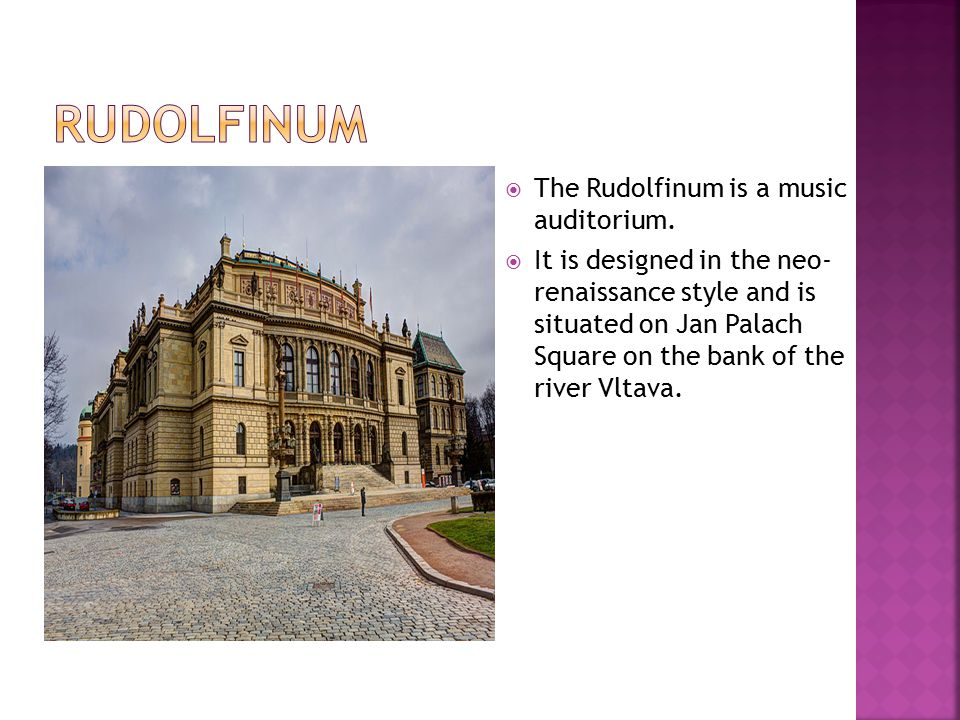 The Rudolfinum is a music auditorium.