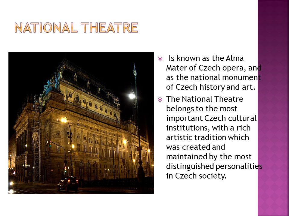  Is known as the Alma Mater of Czech opera, and as the national monument of Czech history and art.
