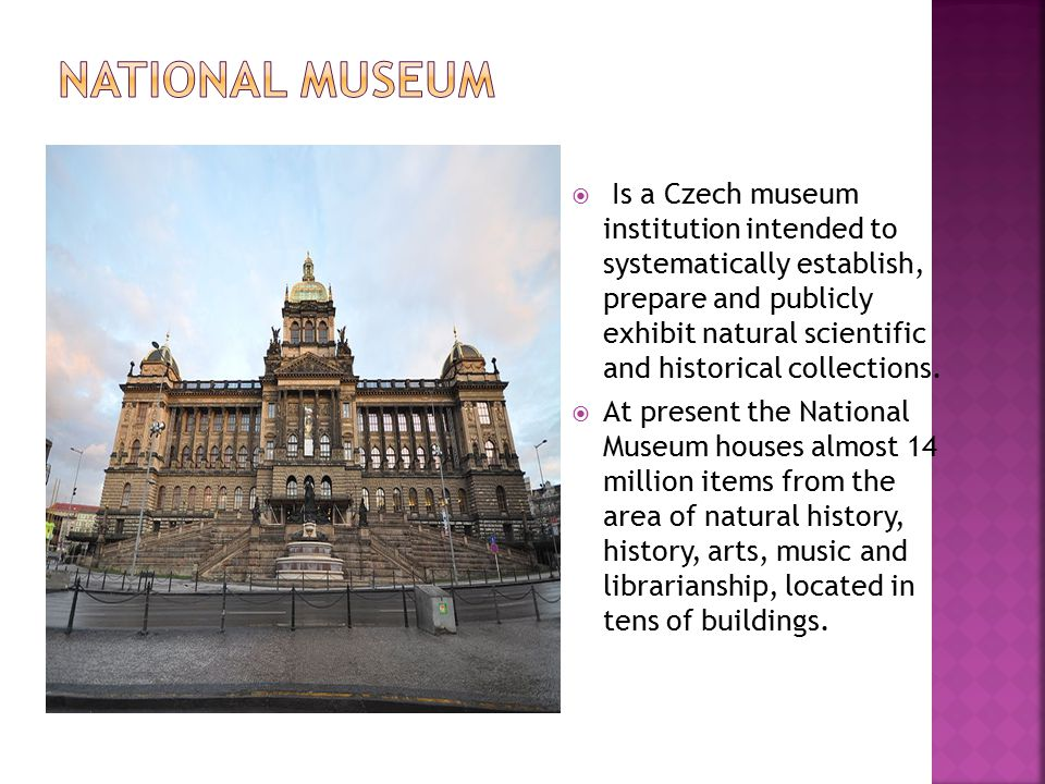 Is a Czech museum institution intended to systematically establish, prepare and publicly exhibit natural scientific and historical collections.