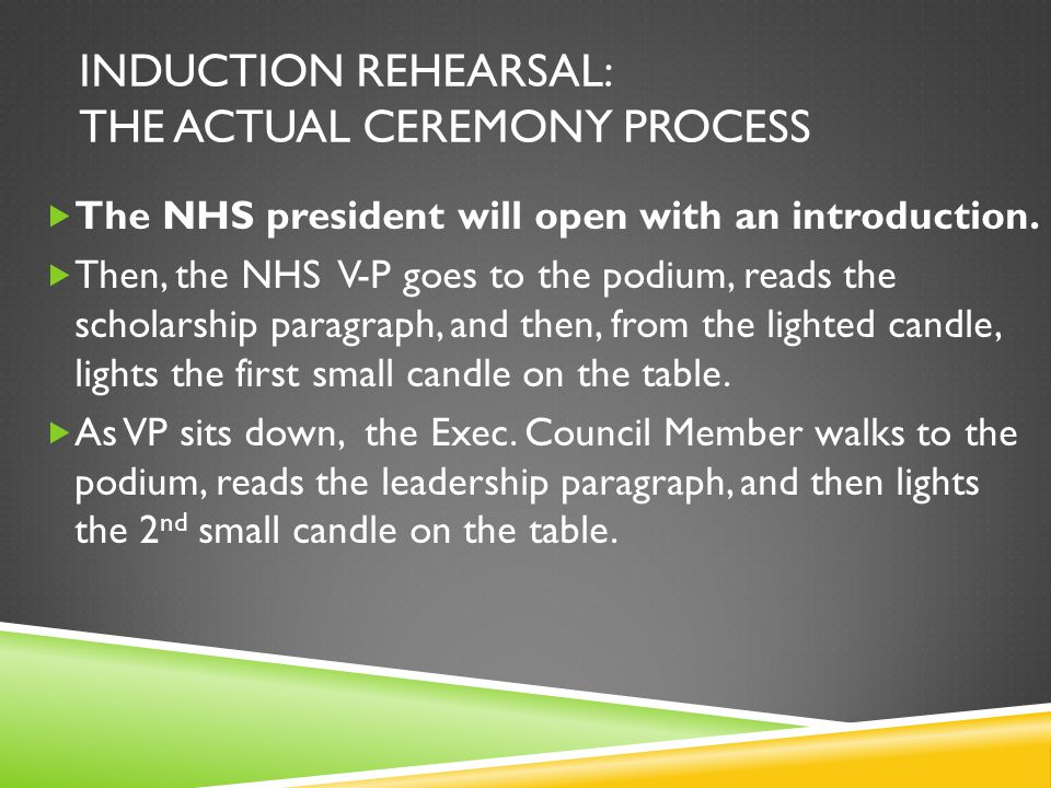 INDUCTION REHEARSAL: THE ACTUAL CEREMONY PROCESS  The rows will split to enter the left and right doors, and proceed down the aisles, past the new Inductees.