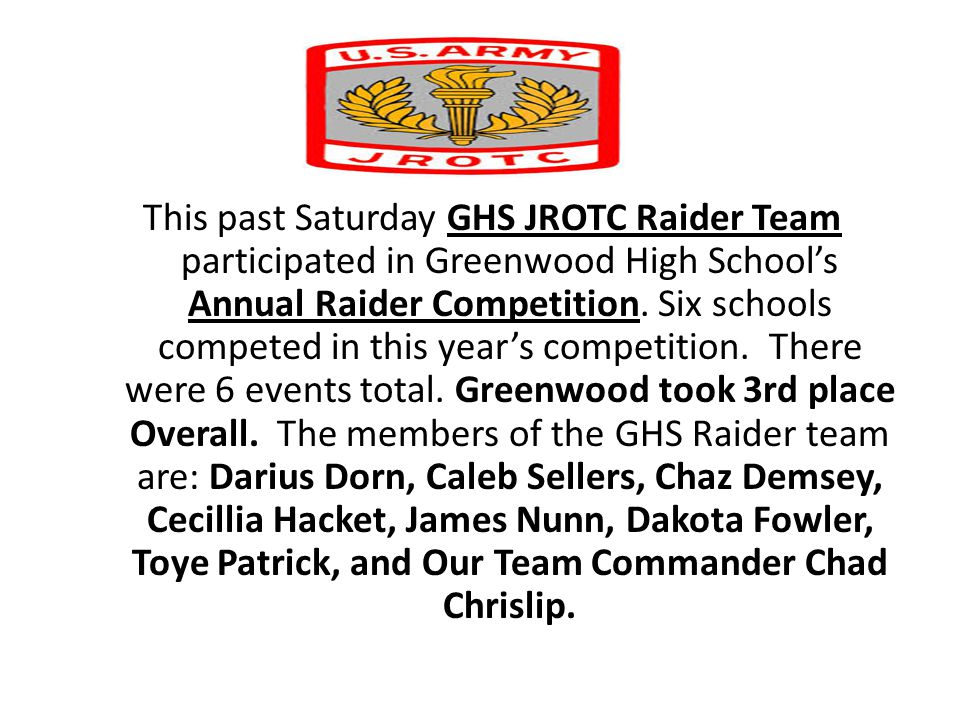 This past Saturday GHS JROTC Raider Team participated in Greenwood High School's Annual Raider Competition. Six schools competed in this year's compet