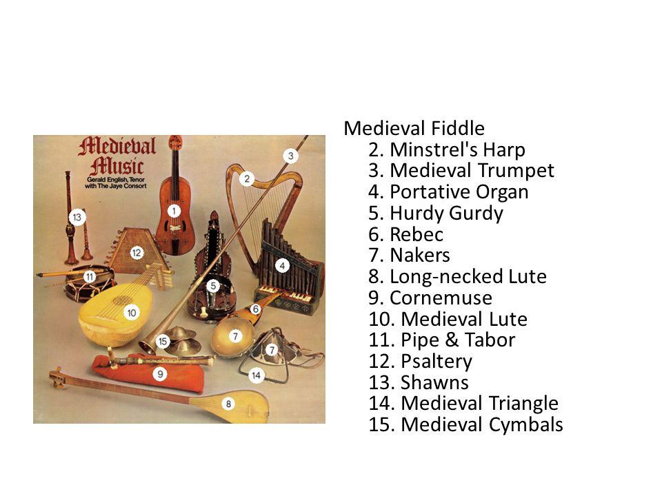 Medieval Fiddle 2. Minstrel s Harp 3. Medieval Trumpet 4.