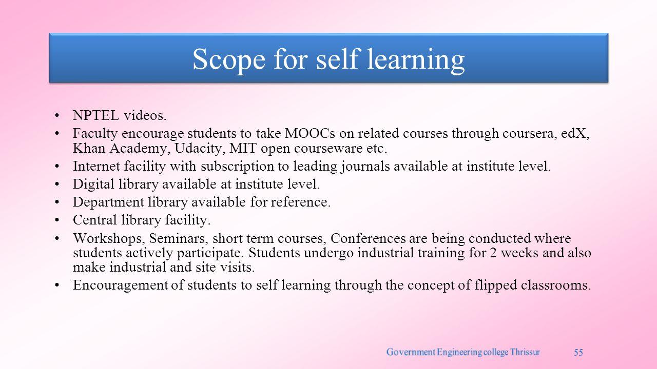 Scope for self learning NPTEL videos.