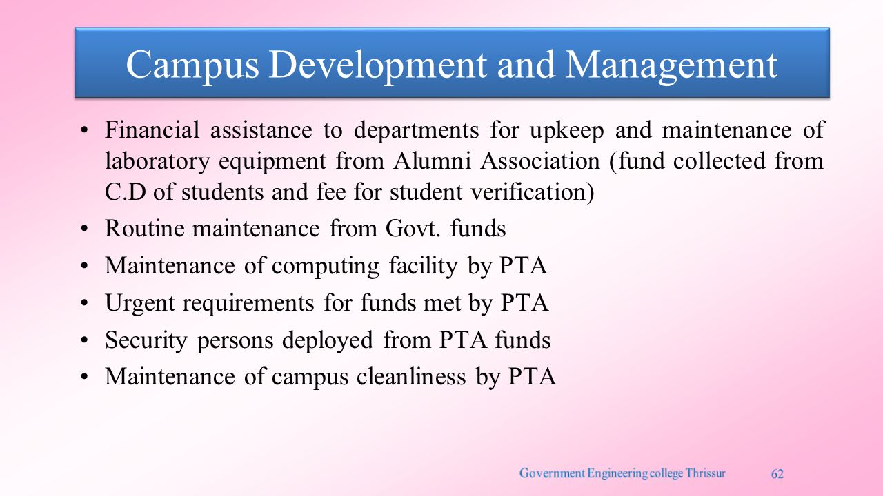 Financial assistance to departments for upkeep and maintenance of laboratory equipment from Alumni Association (fund collected from C.D of students and fee for student verification) Routine maintenance from Govt.