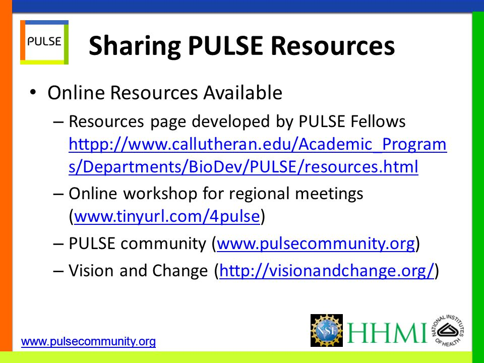 www.pulsecommunity.org Online Resources Available – Resources page developed by PULSE Fellows httpp://www.callutheran.edu/Academic_Program s/Departmen
