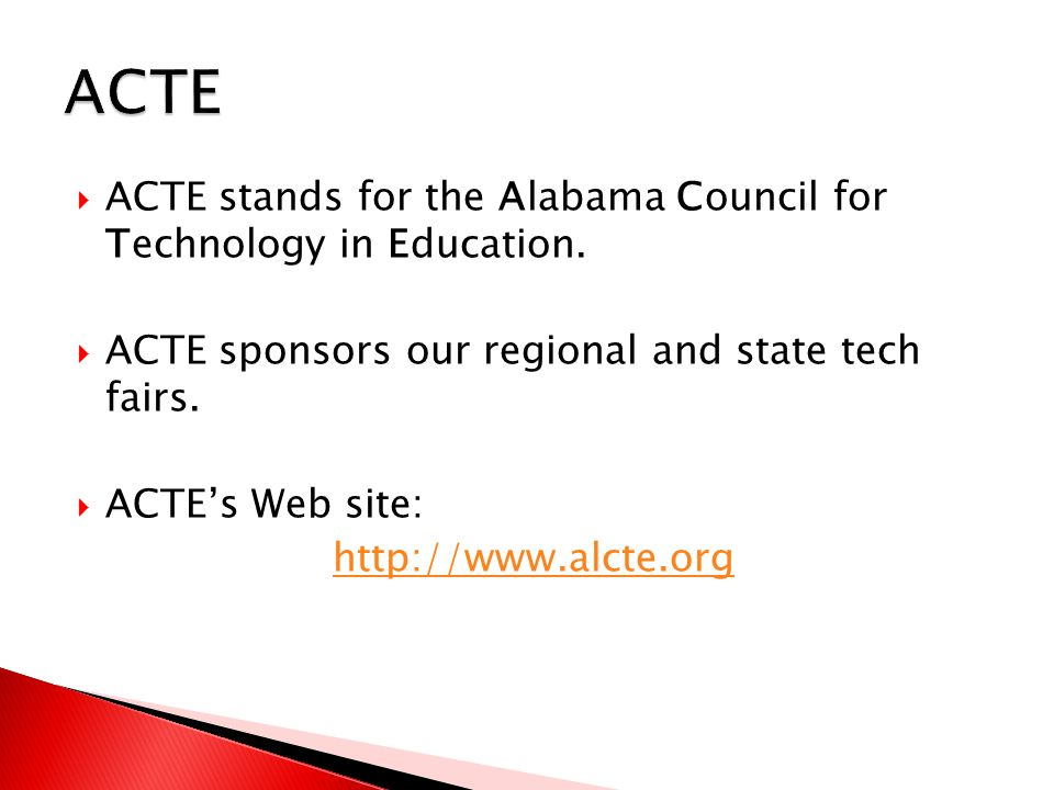  ACTE stands for the Alabama Council for Technology in Education.