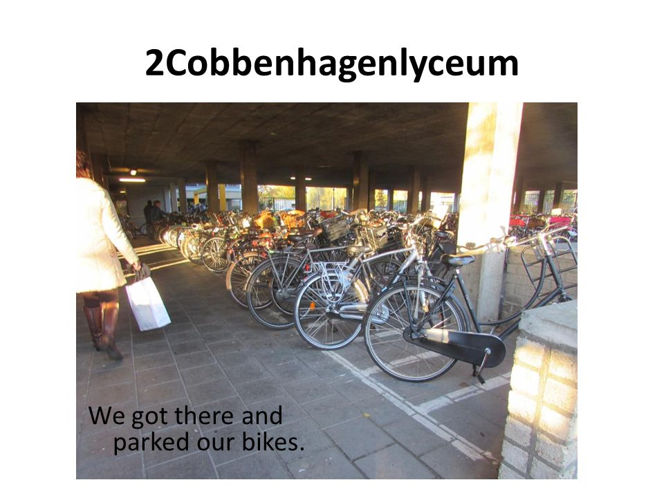 2Cobbenhagenlyceum We got there and parked our bikes.