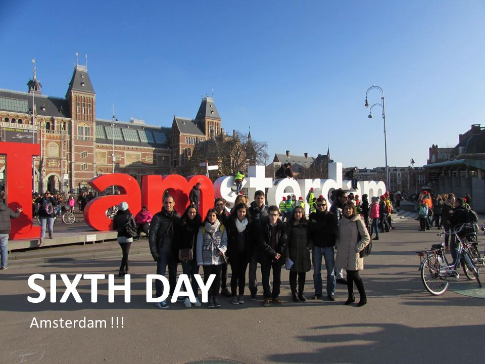 SIXTH DAY Amsterdam !!!