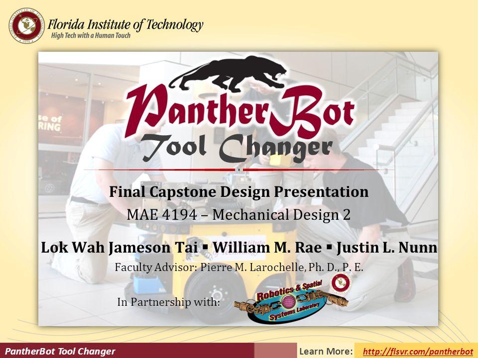 Final Capstone Design Presentation MAE 4194 – Mechanical Design 2 Lok Wah Jameson Tai  William M.