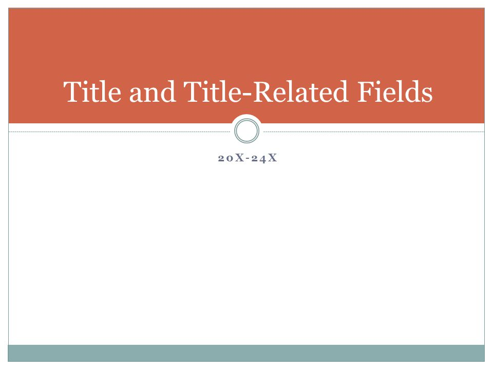 20X-24X Title and Title-Related Fields