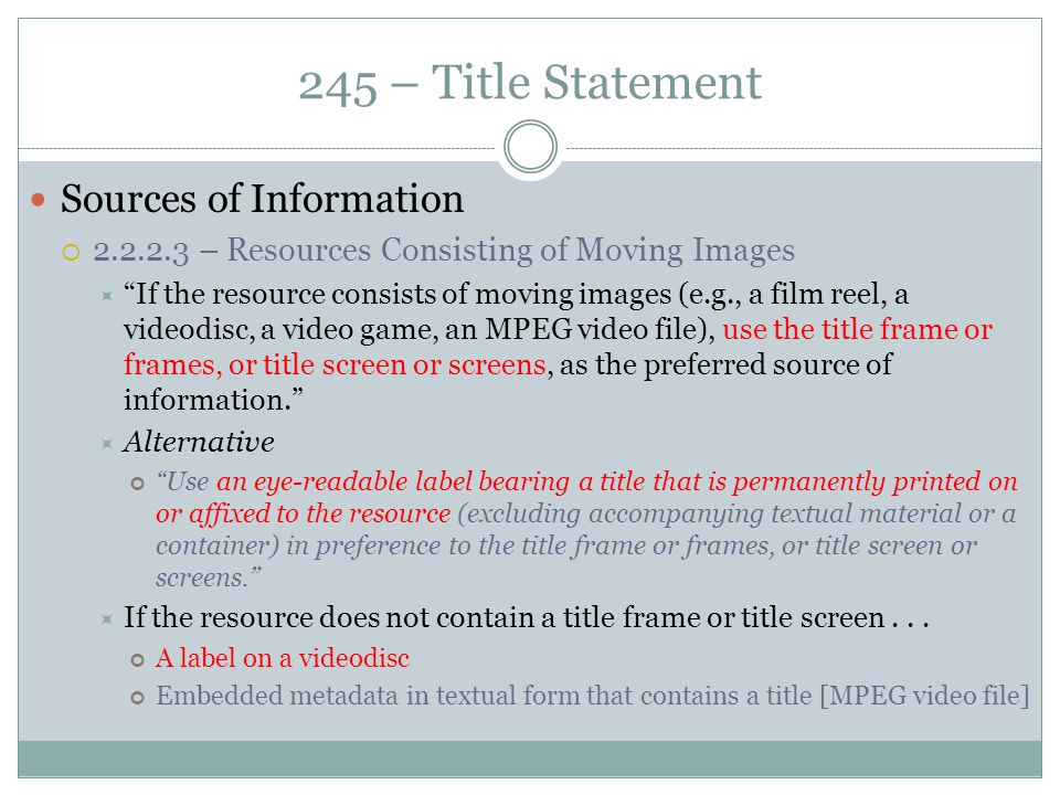 """245 – Title Statement Sources of Information  2.2.2.3 – Resources Consisting of Moving Images  """"If the resource consists of moving images (e.g., a f"""