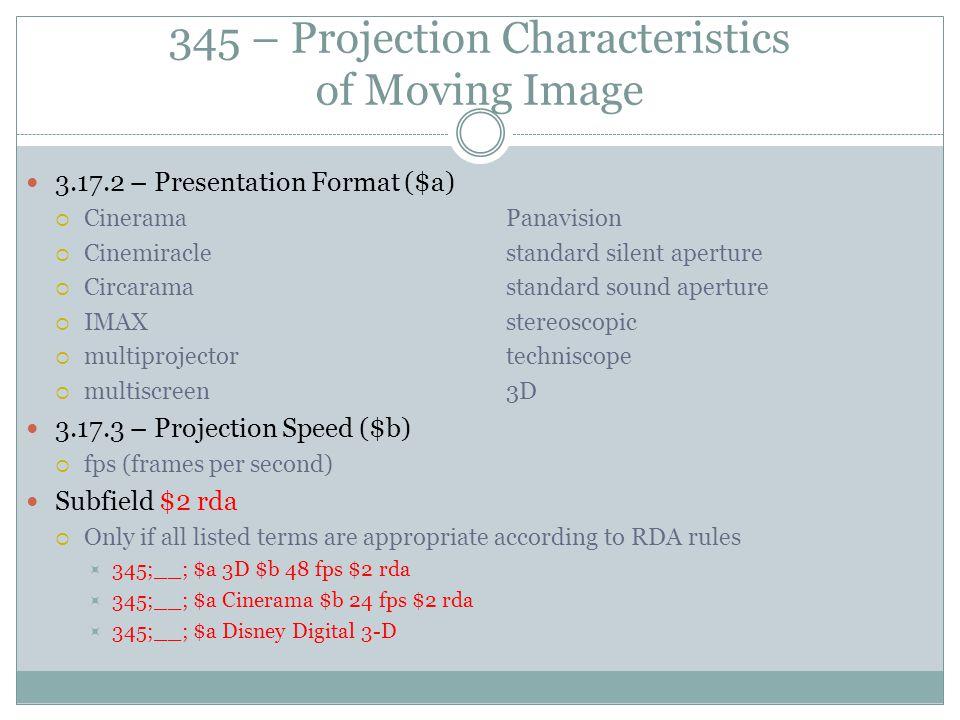 345 – Projection Characteristics of Moving Image 3.17.2 – Presentation Format ($a)  CineramaPanavision  Cinemiraclestandard silent aperture  Circar