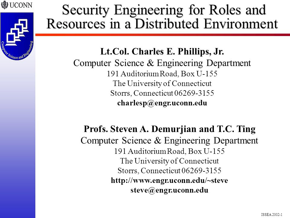ISSEA 2002-1 Security Engineering for Roles and Resources in a Distributed Environment Security Engineering for Roles and Resources in a Distributed Environment Profs.