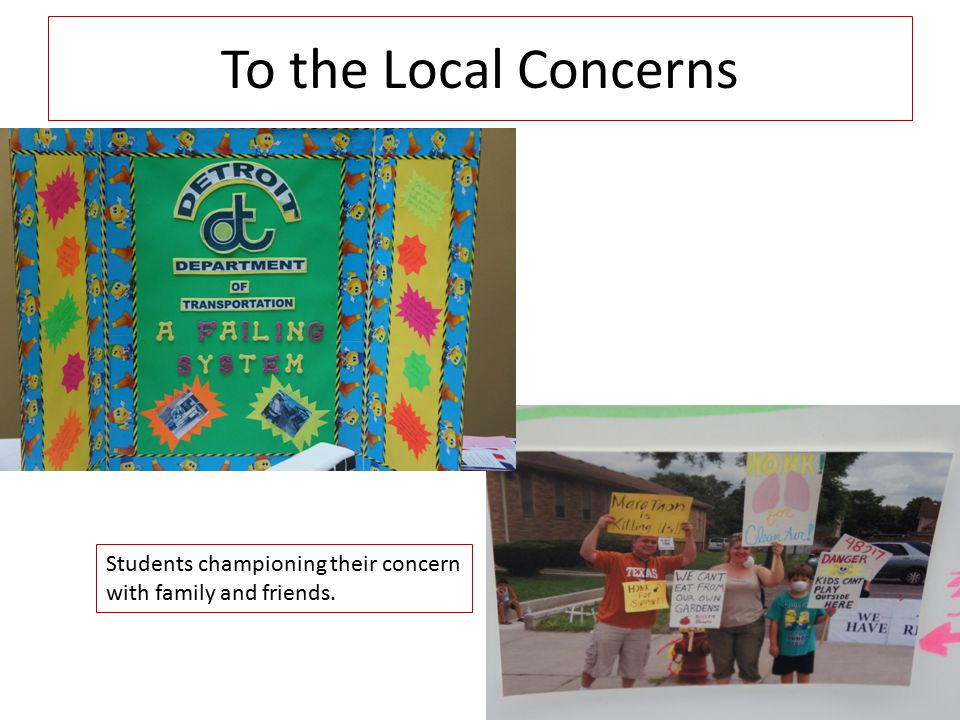 To the Local Concerns Students championing their concern with family and friends.