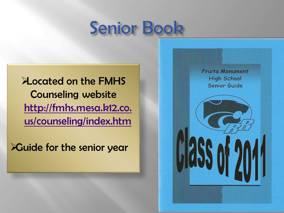  Located on the FMHS Counseling website http://fmhs.mesa.k12.co.