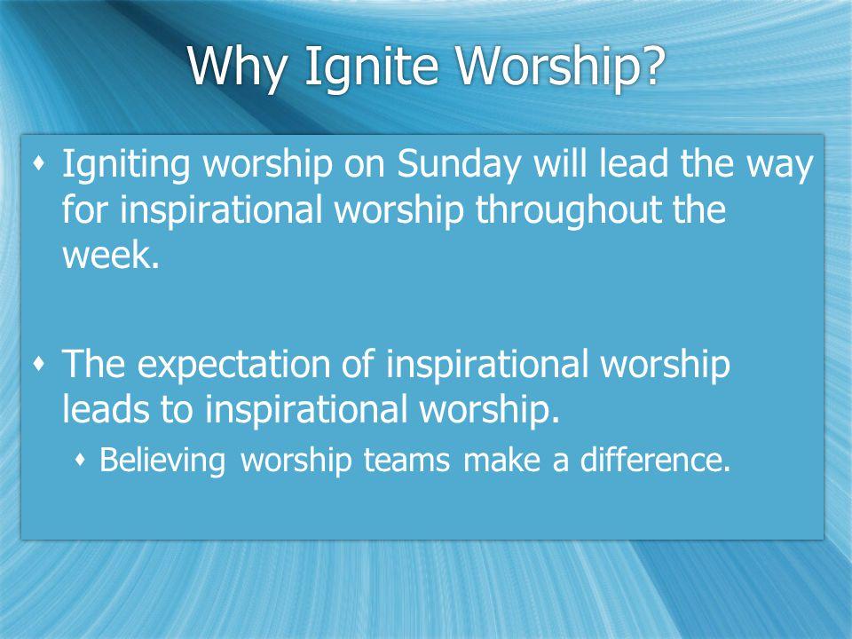 Why Ignite Worship.