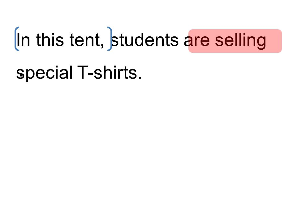 In this tent, students are selling special T-shirts..