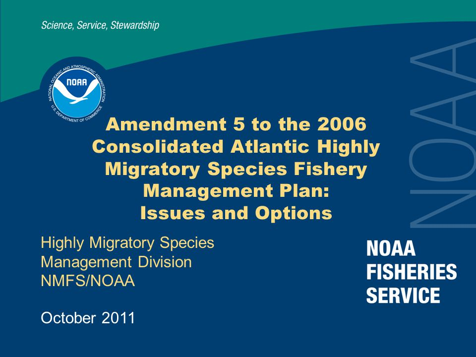 Amendment 5 to the 2006 Consolidated Atlantic Highly Migratory Species Fishery Management Plan: Issues and Options Highly Migratory Species Management Division NMFS/NOAA October 2011