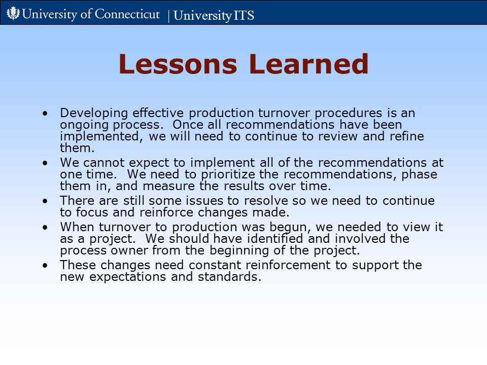 Lessons Learned Developing effective production turnover procedures is an ongoing process.