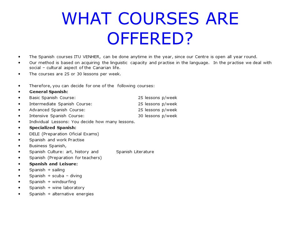 WHAT COURSES ARE OFFERED.
