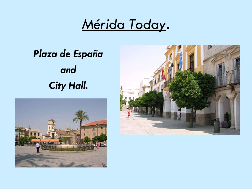Mérida Today. Plaza de España and City Hall.
