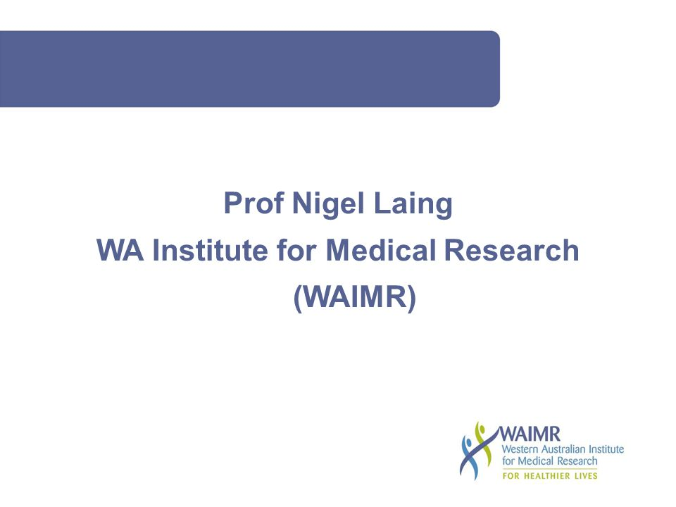 Prof Nigel Laing WA Institute for Medical Research (WAIMR)