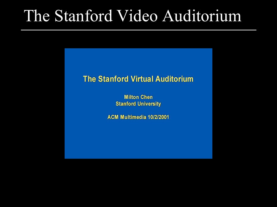 The Stanford Video Auditorium