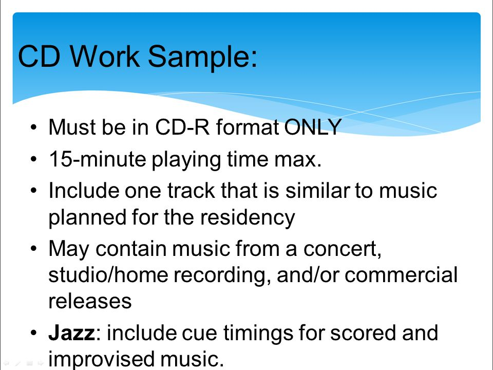 CD Work Sample: Must be in CD-R format ONLY 15-minute playing time max.